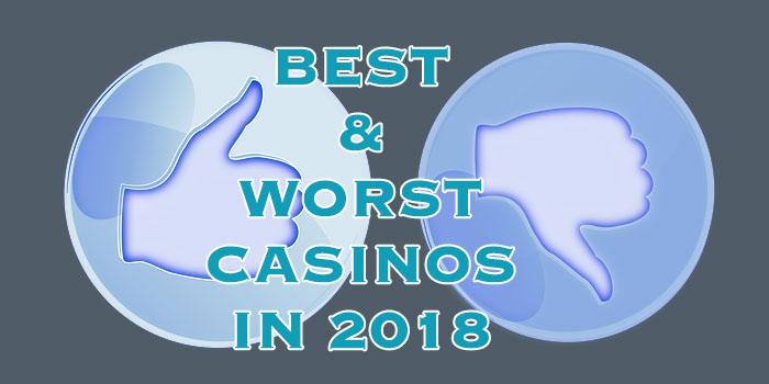 best worst casinos 2018